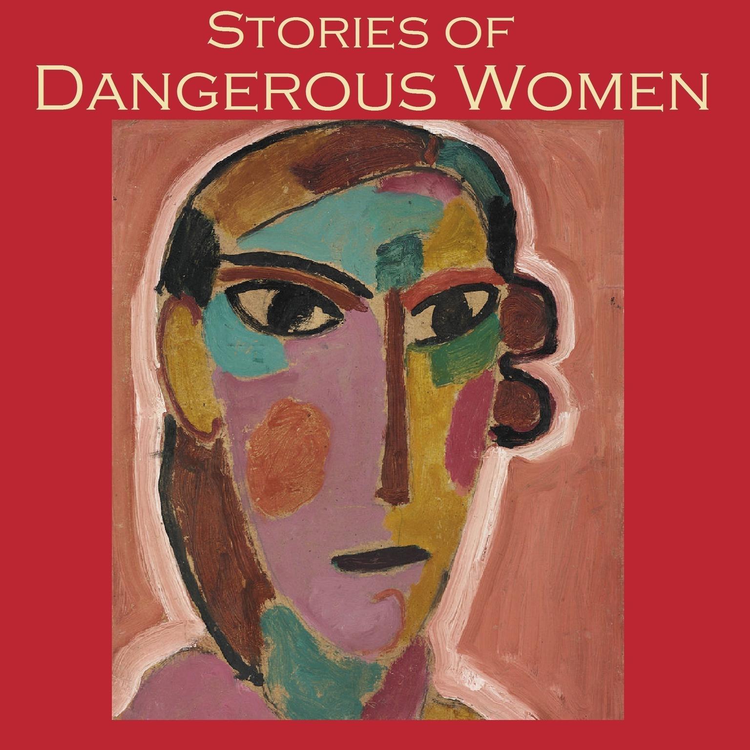 Stories of Dangerous Women Audiobook, by Various