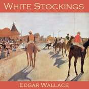 White Stockings Audiobook, by Edgar Wallace