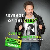 Revenge of the Nerd: Or . . . The Singular Adventures of the Man Who Would Be Booger Audiobook, by Curtis Armstrong