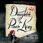 Daughter of the Pirate King Audiobook, by Tricia Levenseller