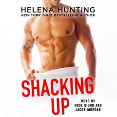 Shacking Up Audiobook, by Helena Hunting