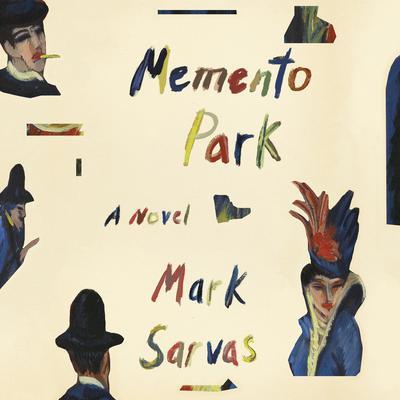 Memento Park: A Novel Audiobook, by Mark Sarvas