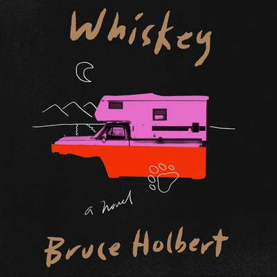 Whiskey: A Novel Audiobook, by Bruce Holbert