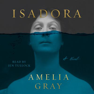 Isadora: A Novel Audiobook, by Amelia Gray