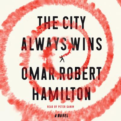 The City Always Wins: A Novel Audiobook, by Omar Robert Hamilton