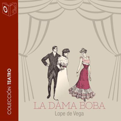 La dama boba Audiobook, by Lope de Vega
