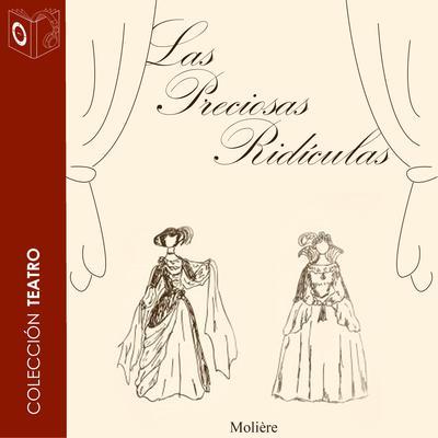 Las preciosas ridículas Audiobook, by Molière
