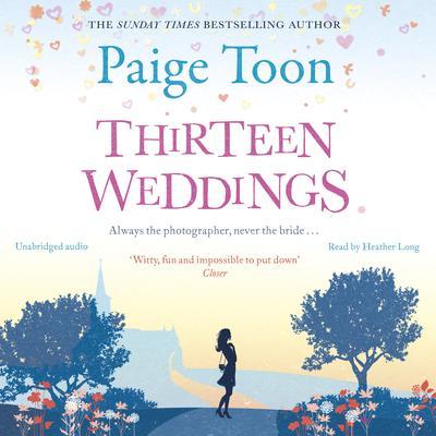 Thirteen Weddings Audiobook, by Paige Toon