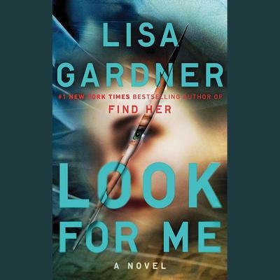 Look for Me Audiobook, by Lisa Gardner