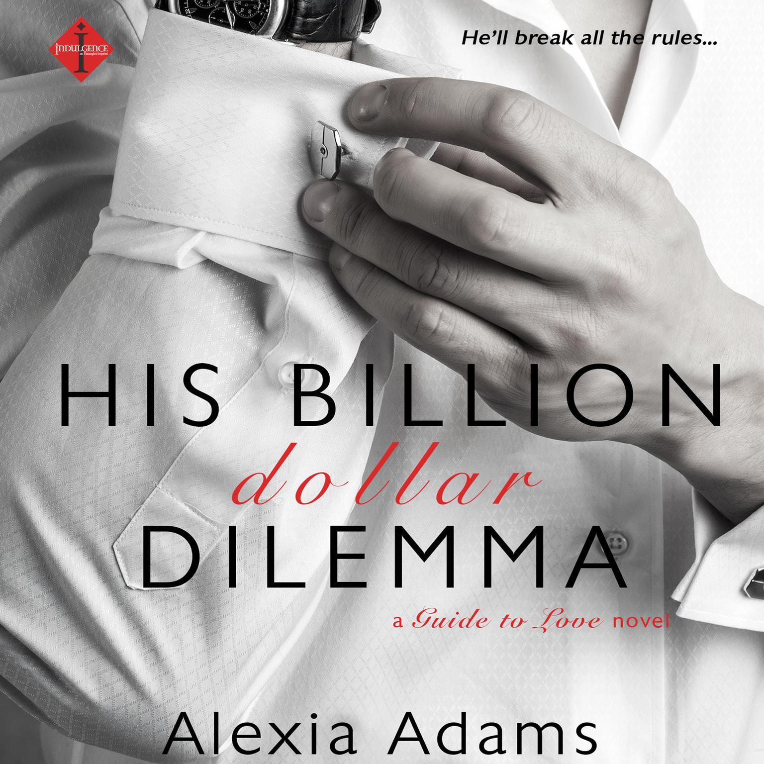 His Billion-Dollar Dilemma Audiobook, by Alexia Adams