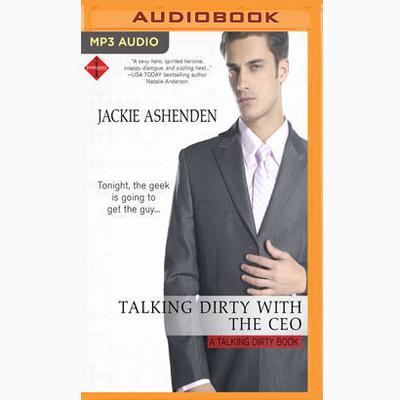 Talking Dirty with the CEO Audiobook, by Jackie Ashenden