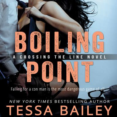 Boiling Point Audiobook, by Tessa Bailey