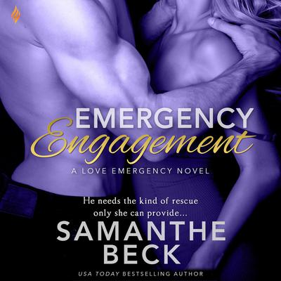 Emergency Engagement Audiobook, by Samanthe Beck