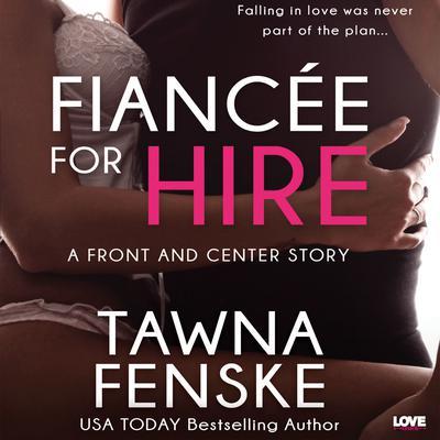 Fiancée for Hire Audiobook, by Tawna Fenske