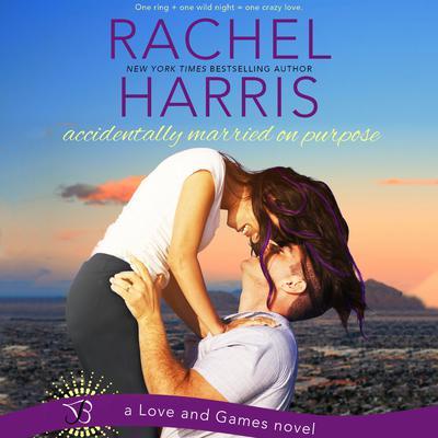 Accidentally Married on Purpose Audiobook, by Rachel Harris