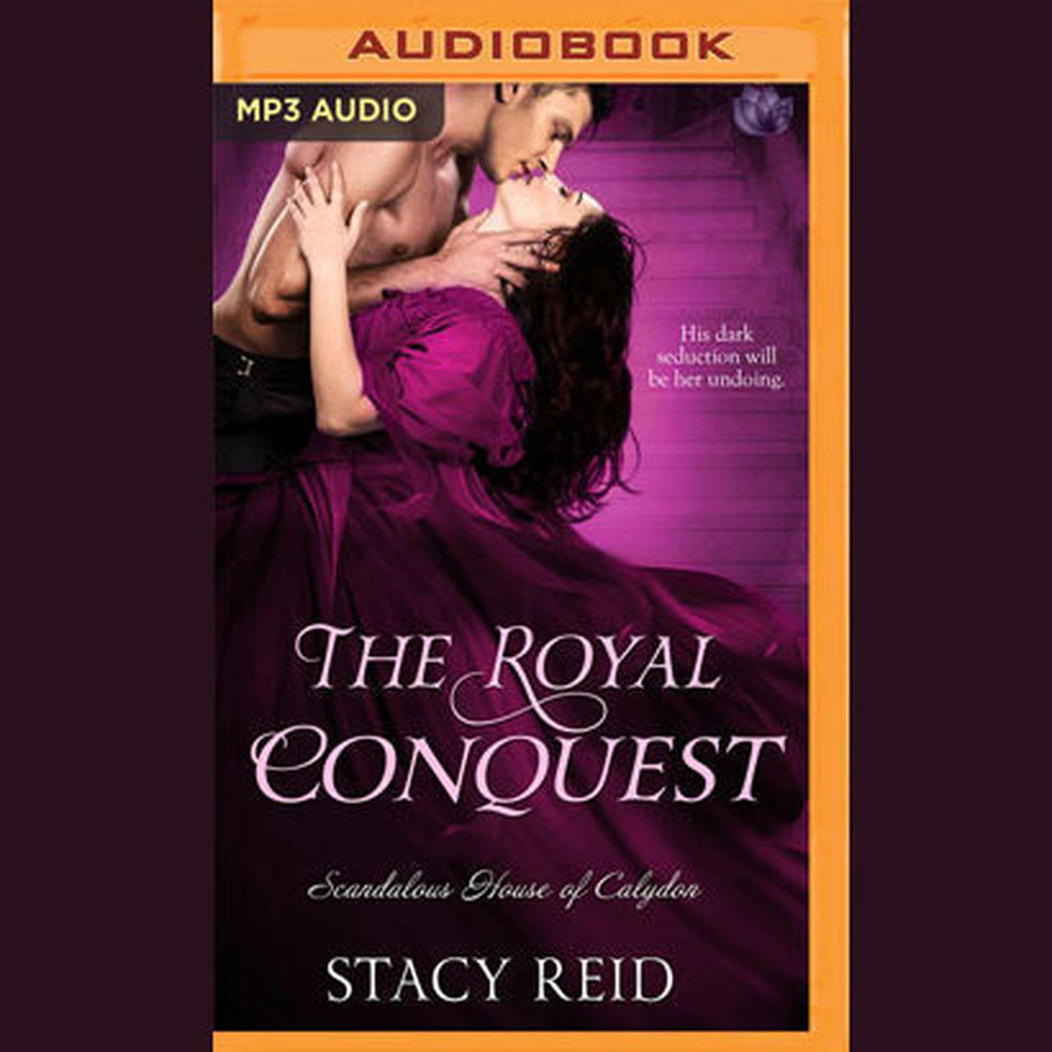 The Royal Conquest Audiobook, by Stacy Reid