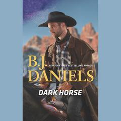Dark Horse Audiobook, by B. J. Daniels