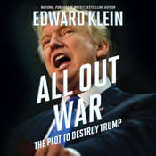All Out War: The Plot to Destroy Trump Audiobook, by Edward Klein