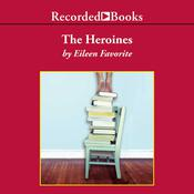 The Heroines Audiobook, by Eileen Favorite