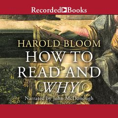 How to Read and Why Audiobook, by Harold Bloom