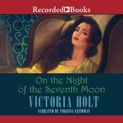 On the Night of the Seventh Moon Audiobook, by Victoria Holt
