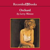 Orchard: A Novel Audiobook, by Larry Watson