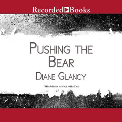 Pushing the Bear: A Novel of the Trail of Tears Audiobook, by Diane Glancy
