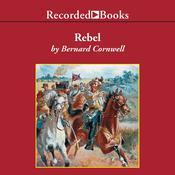 Rebel Audiobook, by Bernard Cornwell