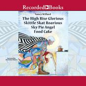 The High Rise Glorious Skittle Skat Roarious Sky Pie Angel Food Cake Audiobook, by Nancy Willard