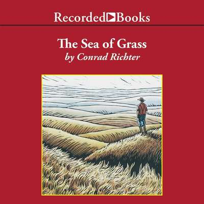 The Sea of Grass Audiobook, by Conrad Richter