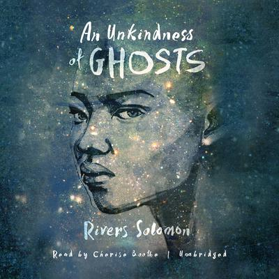An Unkindness of Ghosts Audiobook, by Rivers Solomon
