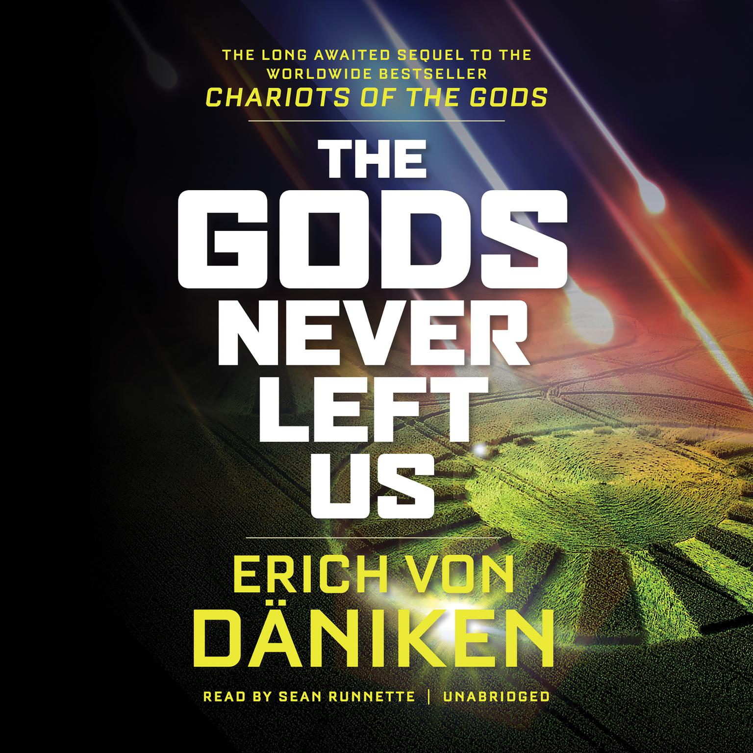 Printable The Gods Never Left Us: The Long-Awaited Sequel to the Worldwide Bestseller Chariots of the Gods Audiobook Cover Art