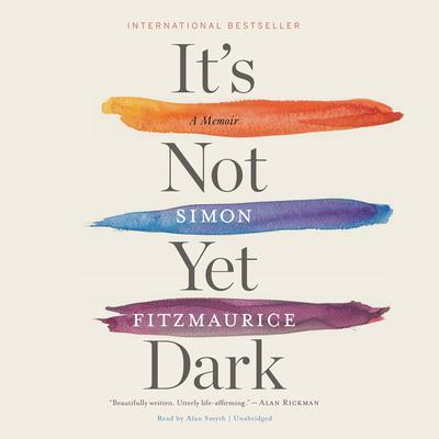It's Not Yet Dark Audiobook, by Simon Fitzmaurice