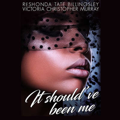 It Shouldve Been Me Audiobook, by ReShonda Tate Billingsley