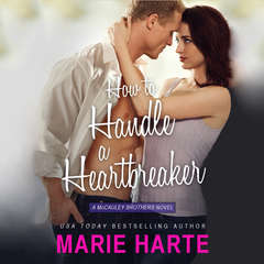 How To Handle A Heartbreaker Audiobook, by Marie Harte