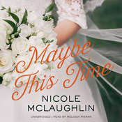 Maybe This Time Audiobook, by Nicole McLaughlin