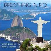Breathing In Rio Audiobook, by Alfred C. Martino