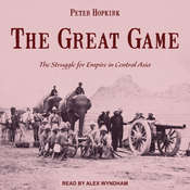 The Great Game: The Struggle for Empire in Central Asia Audiobook, by Peter Hopkirk