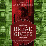Bread Givers: A Novel 3rd Edition Audiobook, by Anzia Yezierska