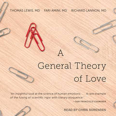 A General Theory of Love Audiobook, by Fari Amini, Richard Lannon, Thomas Lewis