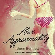 Alex, Approximately Audiobook, by Jenn Bennett