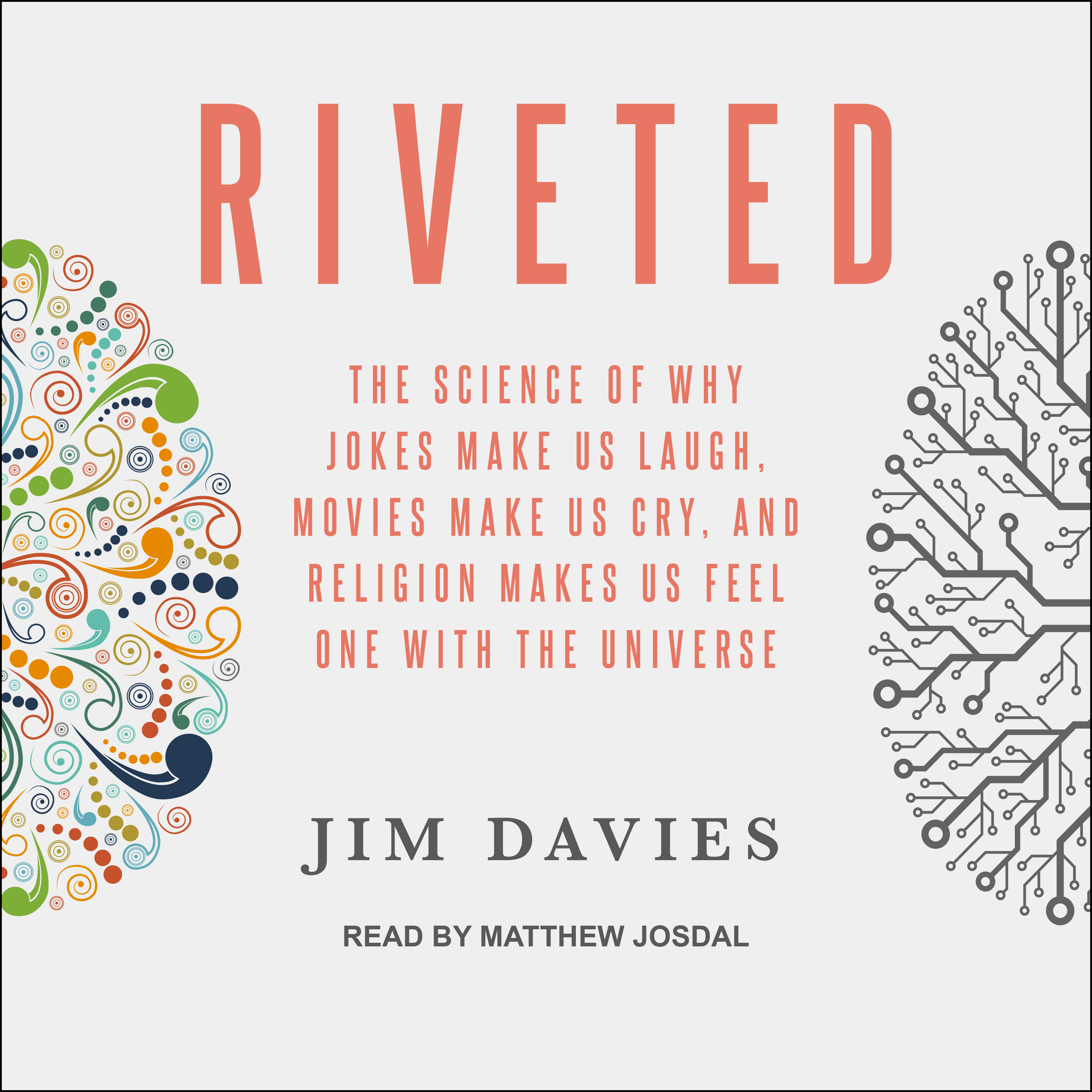 Printable Riveted: The Science of Why Jokes Make Us Laugh, Movies Make Us Cry, and Religion Makes Us Feel One with the Universe Audiobook Cover Art