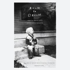 Room to Dream Audiobook, by David Lynch, Kristine McKenna