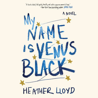 My Name Is Venus Black: A Novel Audiobook, by Heather Lloyd