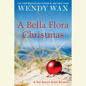 A Bella Flora Christmas Audiobook, by Wendy Wax
