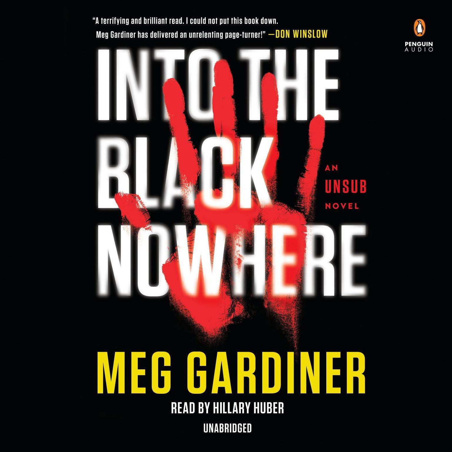 Into the Black Nowhere: An UNSUB Novel Audiobook, by Meg Gardiner