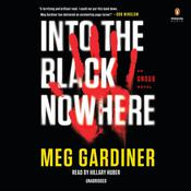 Into the Black Nowhere: An UNSUB Novel Audiobook, by Meg Gardiner