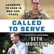 Called to Serve: Learning to Lead in War and Peace Audiobook, by Seth Moulton