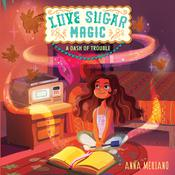 Love Sugar Magic: A Dash of Trouble Audiobook, by Anna Meriano