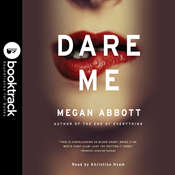 Dare Me: Booktrack Edition Audiobook, by Megan Abbott